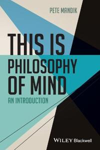 This Is Philosophy of Mind: An Introduction