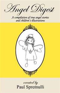 Angel Digest: Ordinary People - Extraordinary Stories