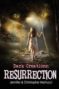 Dark Creations: Resurrection: (Part 3)