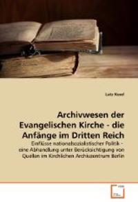 Archivwesen der Evangelischen Kirche - die Anfänge im Dritten Reich