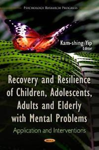 Recovery and Resilience of Children, Adolescents, Adults and Elderly With Mental Problems