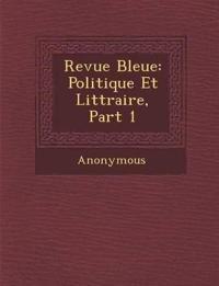 Revue Bleue: Politique Et Litt Raire, Part 1