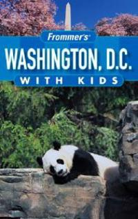 Frommer's Washington D.C. with Kids, 8th Edition