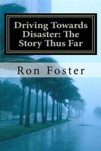 Driving Towards Disaster: The Story Thus Far: The Great Pandemic and Quarantine