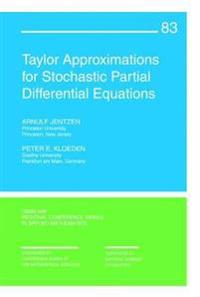 Taylor Approximations for Stochastic Partial Differential Equations