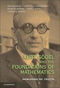 Kurt Goedel and the Foundations of Mathematics