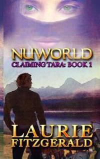 Nuworld: Claiming Tara, Book 1