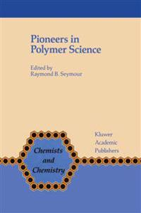 Pioneers in Polymer Science
