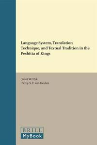 Language System, Translation Technique, and Textual Tradition in the Peshitta of Kings