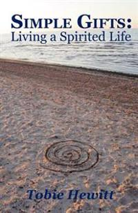 Simple Gifts: Living a Spirited Life