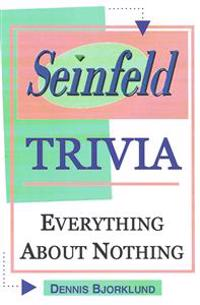 Seinfeld Trivia: Everything about Nothing