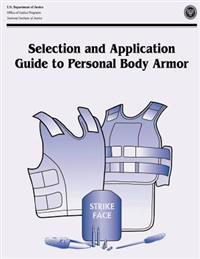 Selection and Application Guide to Personal Body Armor: Nij Guide 100-01