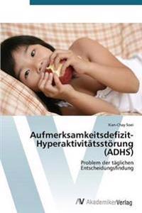 Aufmerksamkeitsdefizit-Hyperaktivitatsstorung (Adhs)