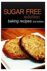 Sugar-Free Solution - Baking Recipes 2nd Edition
