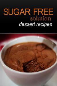 Sugar-Free Solution - Dessert Recipes
