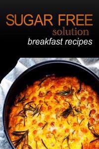 Sugar-Free Solution - Breakfast Recipes