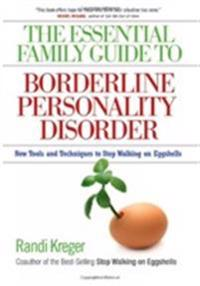 The Essential Family Guide to Borderline Personality Disorder