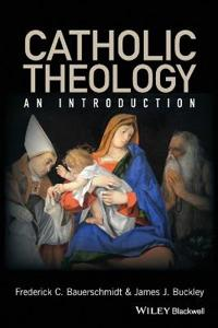 Catholic Theology: An Introduction
