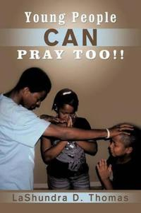 Young People Can Pray Too!!