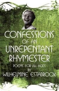 Confessions of an Unrepentant Rhymester
