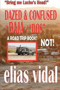 Dazed & Confused in Baja - DOS - & Other Places - Bring Me Lucho's Head!: Bring Me Lucho's Head