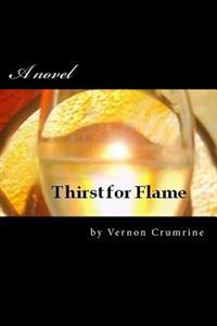 Thirst for Flame