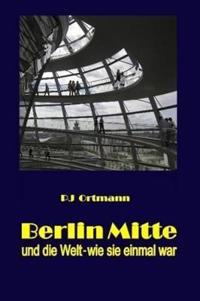 Berlin Mitte Und Die Welt - Wie Sie