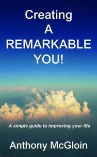 Creating A Remarkable You!