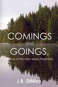 Comings and Goings, a Story of the New Jersey Pinelands: A Story of the New Jersey Pinelands