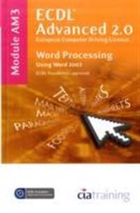 ECDL Advanced Syllabus 2.0 Module AM3 Word Processing Using Word 2003