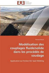 Mod�lisation Des Couplages Fluide/Solide Dans Les Proc�d�s de Soudage