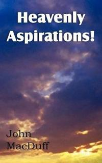 Heavenly Aspirations!