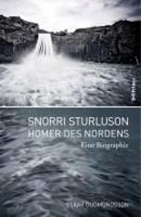 Snorri Sturluson - Homer Des Nordens: Eine Biographie. Aus Dem Islandischen Ubersetzt Von Regina Jucknies Mit Einem Vorwort Von Rudolf Simek