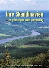 Inre Skandinavien : en gränsregion under omvandling