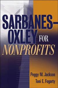 Sarbanes-Oxley for Nonprofits: A Guide to Building Competitive Advantage