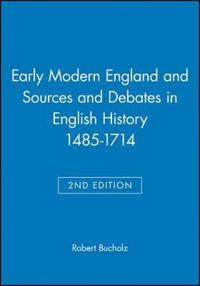Early Modern England and Sources and Debates in English History 1485-1714