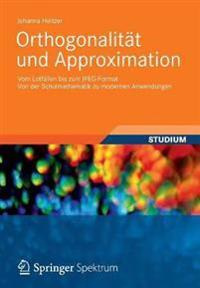 Orthogonalitat Und Approximation: Vom Lotfallen Bis Zum JPEG-Format Von Der Schulmathematik Zu Modernen Anwendungen
