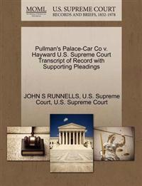 Pullman's Palace-Car Co V. Hayward U.S. Supreme Court Transcript of Record with Supporting Pleadings