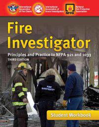 Fire Investigator: Principles And Practice To NFPA 921 And 1033, Student Workbook