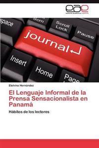El Lenguaje Informal de La Prensa Sensacionalista En Panama