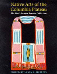 Native Arts of the Columbia Plateau