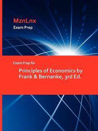 Exam Prep for Principles of Economics by Frank & Bernanke, 3rd Ed.