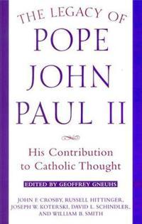 The Legacy of Pope John Paul II