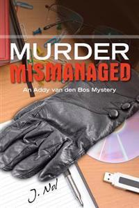 Murder Mismanaged: An Addy Van Den Bos Mystery