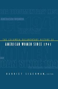 The Columbia Documentary History of American Women Since 1941