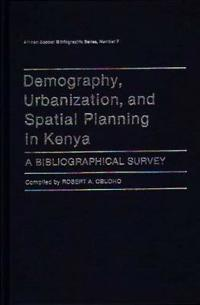 Demography, Urbanization, and Spatial Planning in Kenya