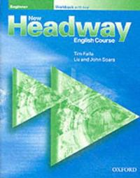 New Headway English Course: Beginners Workbook, Without Key