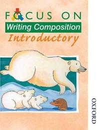 Focus on Writing Composition - Introductory