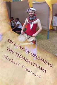 Sri Lankan Drumming: The Thammattama