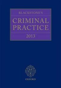 Blackstone's Criminal Practice 2013